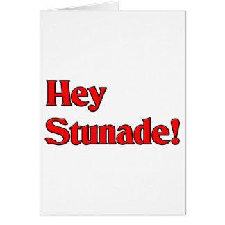 Hey Stunade! Greeting Card