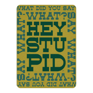 Hey, Stupid! Card