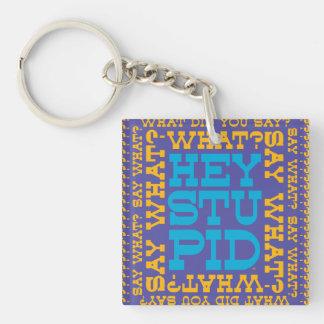 Hey, Stupid! Keychain