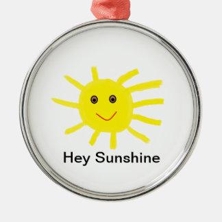 Hey Sunshine Round Metal Christmas Ornament