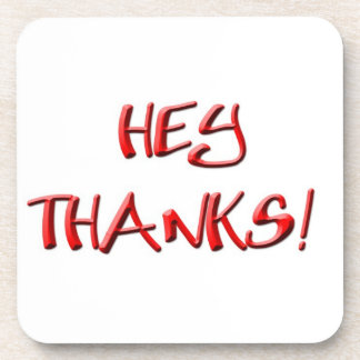 Hey, Thanks! Thank you gifts Beverage Coaster