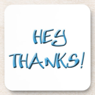 Hey, Thanks! Thank you gifts Drink Coaster