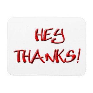 Hey, Thanks! Thank you gifts Rectangular Photo Magnet