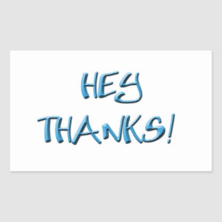 Hey, Thanks! Thank you gifts Rectangular Sticker