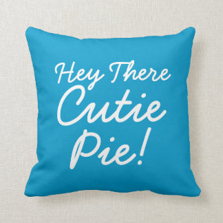 Hey There Cutie Pie Throw Pillow