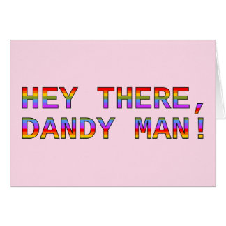 Hey There, Dandy Man! Card