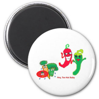 Hey Too Hot  Baby 2 Inch Round Magnet