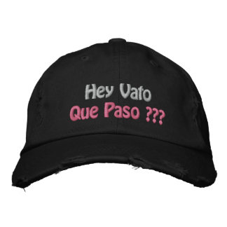 Hey Vato Que Paso ??? Embroidered Baseball Caps