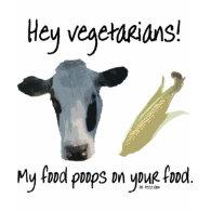 Hey Vegetarians! shirt