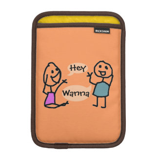Hey Wanna iPad Mini Sleeve by RoseWrites