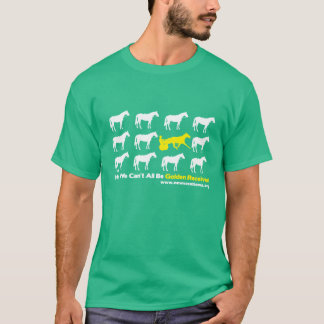 Hey, We Can't All Be Golden Receiver! T-Shirt