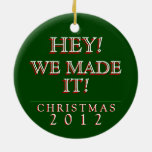 Hey! We Made It! 2012 Christmas ornament