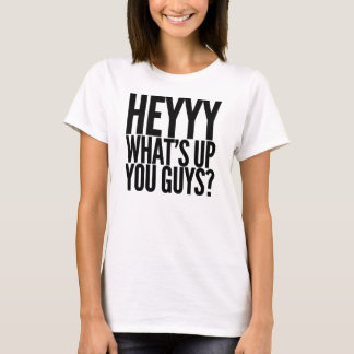 Hey What's Up You Guys! - Womens T-Shirt