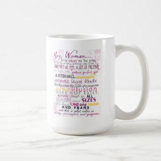 Hey Woman... It Is Okay To Be You - Mug