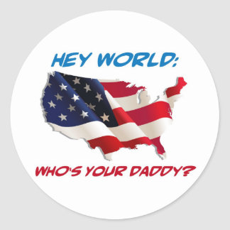 Hey World: Who's Your Daddy? Gear Classic Round Sticker