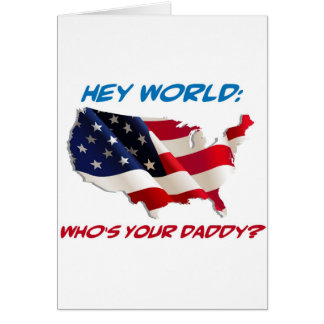 Hey World: Who's Your Daddy? Gear Greeting Card