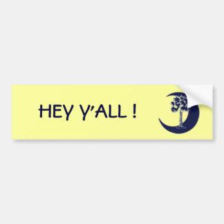 Hey Y All South Carolina Palmetto Bumper Sticker