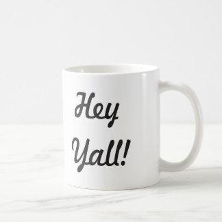Hey Yall! Coffee Mug