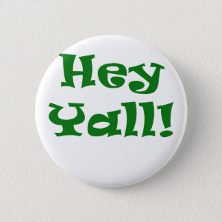 Hey Yall Pinback Button