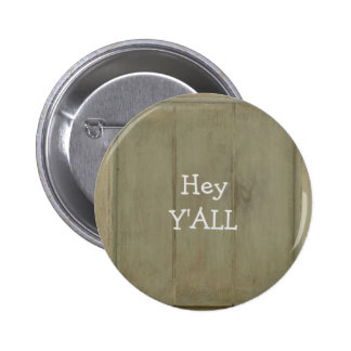 Hey YALL Rustic Wood Button
