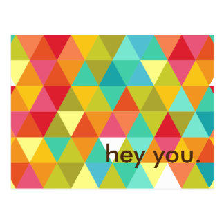 Hey You Colorful Triangle Pattern Custom Postcard