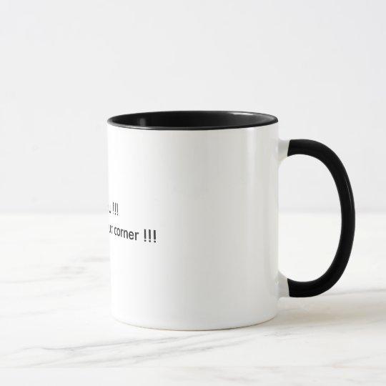 Hey you !!!Go back to your corner !!! Mug