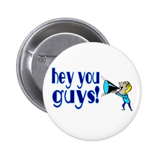 Hey You Guys Button