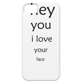 hey you i love  your face iPhone SE/5/5s case