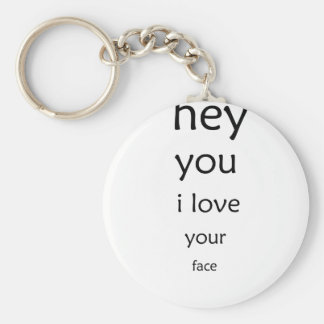hey you i love  your face keychain