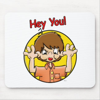 Hey You! Mouse Pad