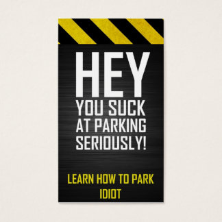 HEY You suck at parking seriously! Learn to park Business Card