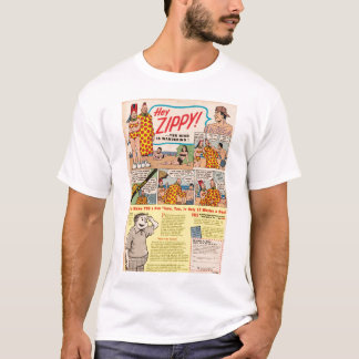 Hey, ZIPPY! Yer mind is wandering!! T-Shirt
