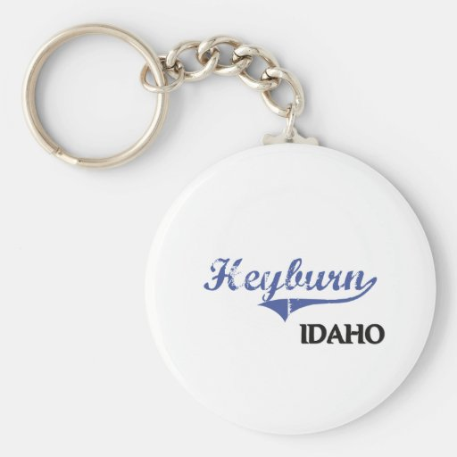 Heyburn Idaho City Classic Keychains
