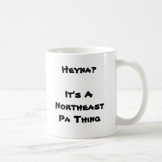 ¿Heyna?  Es una cosa de nordeste del PA Tazas