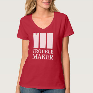 HF  Trouble Maker women'stee T-Shirt