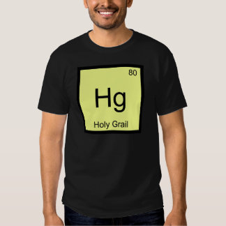 Hg - Holy Grail Chemistry Element Symbol Crusade T Shirt