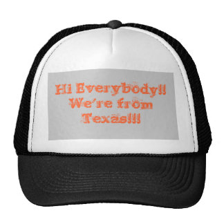 Hi Everybody!! We're from Texas!!! Hats