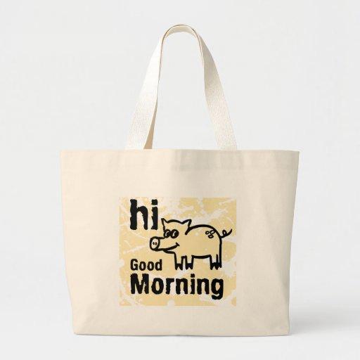 hi Good Morning Tote Bag