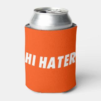 Hi hater - Bye hater Can Cooler