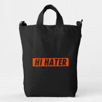 hi hater, bye hater, funny, humor, offensive, cool, fun, enemy, fans, lovers, haters, orange, typography, baggu duck bag, [[missing key: type_groupestahl_bagguduckba]] with custom graphic design