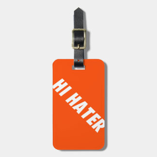 Hi hater - Bye hater Luggage Tag
