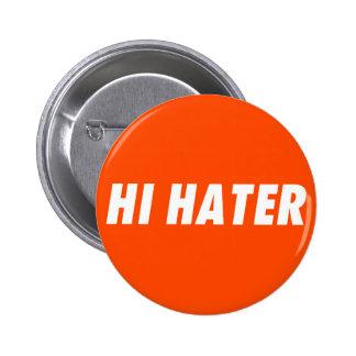 Hi hater - Bye hater Pinback Button
