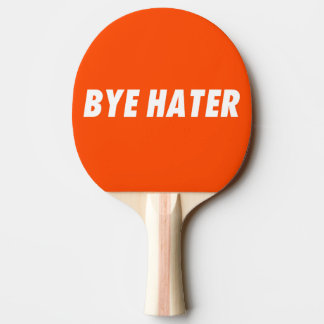 Hi hater - Bye hater Ping-Pong Paddle