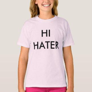 Hi Hater - Bye Hater T-Shirt