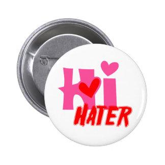 Hi Hater Pinback Button