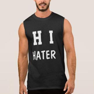 Hi Hater Sleeveless Shirt