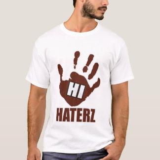 Hi Haterz -- T-Shirt