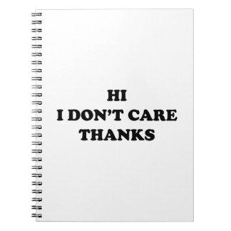 Hi I Don't Care Thanks Notebook
