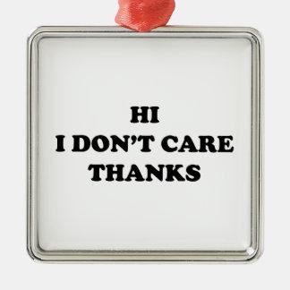 Hi I Don't Care Thanks Christmas Ornament