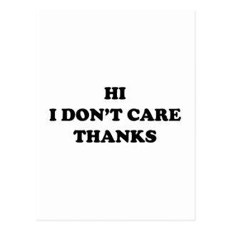 Hi I Don't Care Thanks Postcard